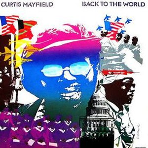 Back to the World (Curtis Mayfield album) - Image: Curtis Mayfield Back to the World album cover