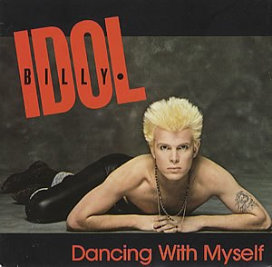 Dancing with Myself - Image: Dancing with Myself Billy Idol