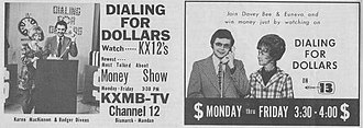 Dialing for Dollars - These two ads show the Dialing for Dollars format in 1972-73 on two sister stations, KXMB-TV in Bismarck/Mandan, N.D. and KXMC-TV in Minot, N.D.  They illustrate how local stations used their own talent and set design to create a Dialing for Dollars series.