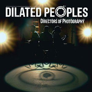 Directors of Photography - Image: Dilated Peoples Directors of Photography