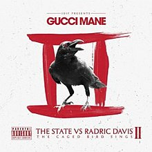 Gucci Mane The State vs. Radric Davis II The Caged Bird Sings.jpg