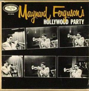 Maynard Ferguson's Hollywood Party - Image: Maynard Ferguson's Hollywood Party