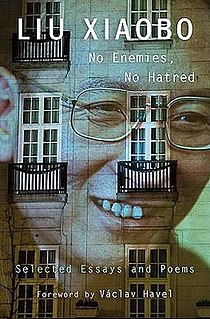 <i>No Enemies, No Hatred</i> Collection of essays and poems by Chinese human rights activist Liu Xiaobo