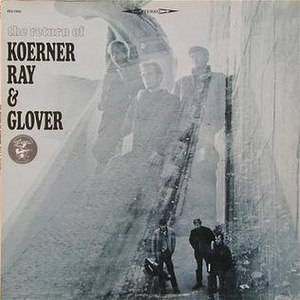 The Return of Koerner, Ray & Glover - Image: Returnofkrg