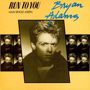 Run to You (Bryan Adams song) - Image: Run To You B Adams