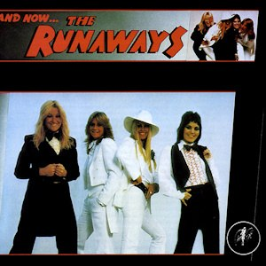 And Now... The Runaways