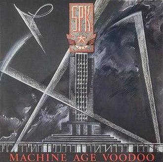 Machine Age Voodoo - Image: SPK Machine Age Voodoo