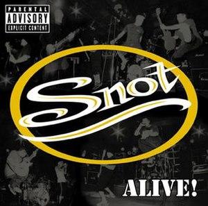 Alive! (Snot album) - Image: Snot alive