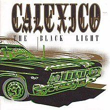 [Image: 220px-The_Black_Light_Calexico.jpg]