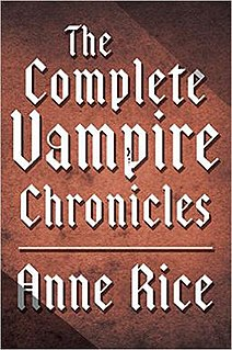 <i>The Vampire Chronicles</i> series of novels by Anne Rice