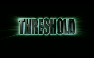 Threshold (TV series) - Image: Threshold Intertitle