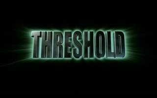 <i>Threshold</i> (TV series) science fiction drama television series