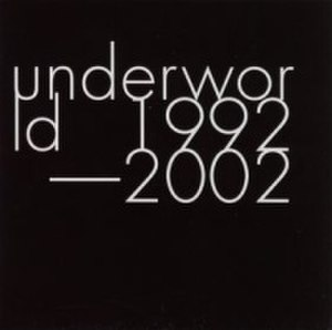 Underworld 1992–2002 - Image: Underworld 1992 2000s