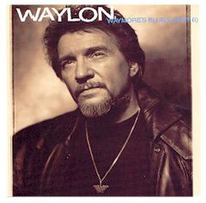 Waymore's Blues (Part II) - Image: Waylon Jennings Waymores Blues Part II