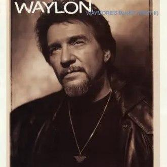 Waymore's Blues (Part II) - Image: Waylon Jennings Waymores Blues Part II