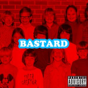 Bastard (Tyler, The Creator album) - Image: BASTARDCOVER