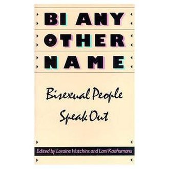 Bi Any Other Name - Cover of the paperback edition of Bi Any Other Name: Bisexual People Speak Out