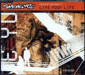 Live Your Life (Bomfunk MC's song) - Image: Bomfunk MC's Live Your Life