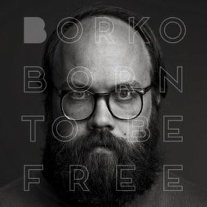 Born to Be Free (Borko album) - Image: Born to Be Free (Borko album)