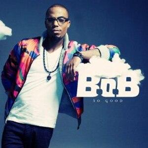 So Good (B.o.B song) - Image: Cover art for B.o.B's single So Good