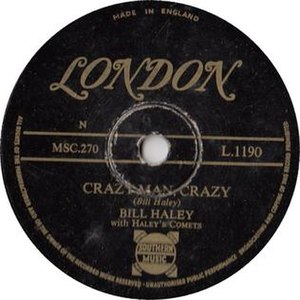 Crazy Man, Crazy - August, 1953 78 single release in the UK on London Records as L.1190.