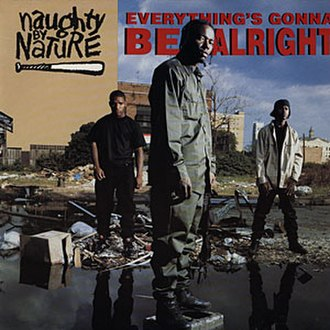 Everything's Gonna Be Alright (Naughty by Nature song) - Image: Everythings Gonna Be Alright