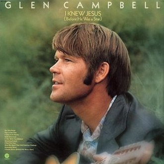 I Knew Jesus (Before He Was a Star) - Image: Glen Campbell I Knew Jesus album cover