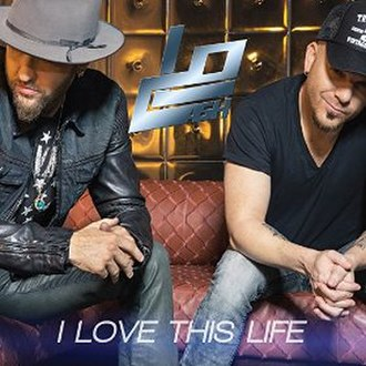 I Love This Life (LoCash song) - Image: I Love This Life