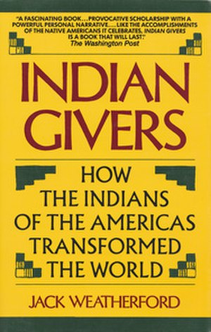 Indian Givers: How the Indians of the Americas Transformed the World - Cover of Indian Givers: How the Indians of the Americas Transformed the World