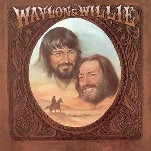 Waylon & Willie - Image: Jennings Nelson Waylon&Willie
