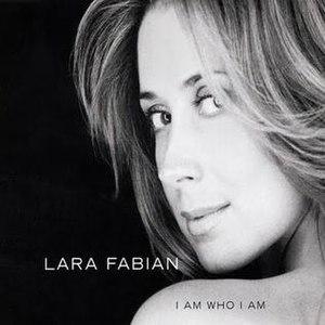I Am Who I Am (Lara Fabian song) - Image: Lara fabian i am who i am