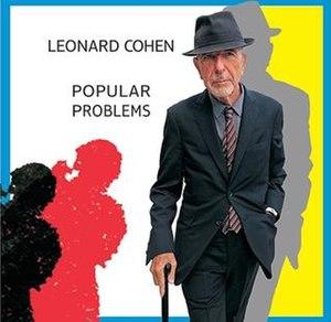 Popular Problems - Image: Leonard Cohen Popular Problems