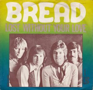 Lost Without Your Love (song) - Image: Lost Without Your Love Bread
