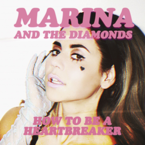 How to Be a Heartbreaker - Image: Marina and the Diamonds How to Be a Heartbreaker