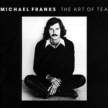 [Image: 220px-Michael_Franks_The_Art_of_Tea_CD.jpg]