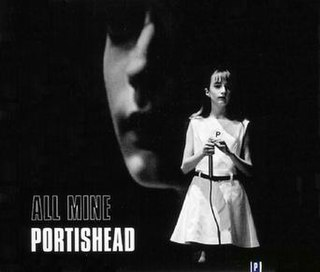 All Mine (Portishead song) 1997 single by Portishead