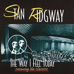 The Way I Feel Today (Stan Ridgway album) - Image: Stan Ridgway The Way I Feel Today