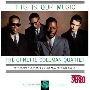 This Is Our Music (Ornette Coleman album) - Image: This Is Our Music (Ornette Coleman)