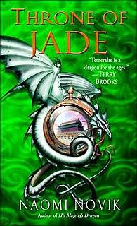 <i>Throne of Jade</i> Novel by Naomi Novik