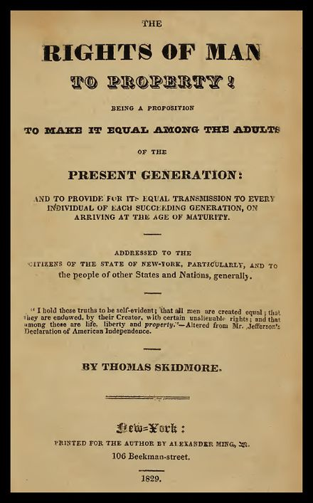 Title page of Thomas Skidmore's seminal 1829 book, The Rights of Man to Property! 29-skidmore-rightsofman-tp.jpg