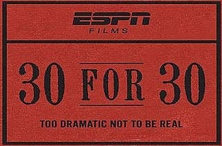 <i>30 for 30</i> Series of documentary films airing on ESPN from 2009