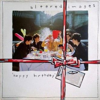 Happy Birthday (Altered Images album) - Image: Altered Images Happy Birthday cover