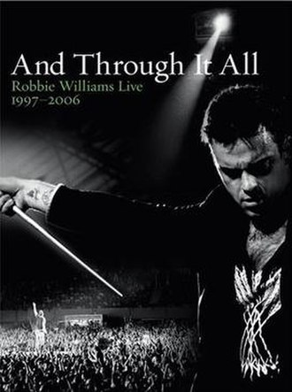 And Through It All: Robbie Williams Live 1997–2006 - Image: Andthroughitall