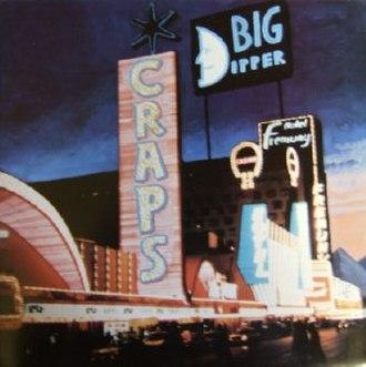 Craps (album) - Image: Big Dipper Craps