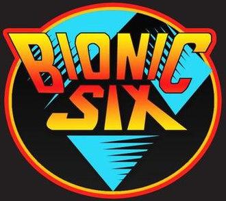 Bionic Six - Image: Bionic Six
