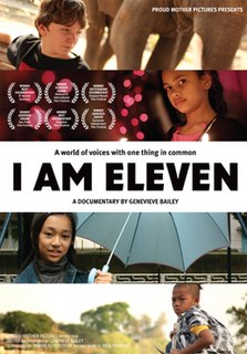 <i>I Am Eleven</i> 2011 Australian film directed by Genevieve Bailey