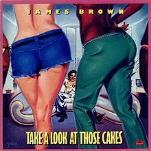 James Brown Take a Look at Those Cakes.jpg