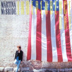 Independence Day (Martina McBride song) - Image: Martina Mc Bride Independence Day cover