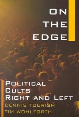 On the Edge: Political Cults Right and Left - Hardcover edition