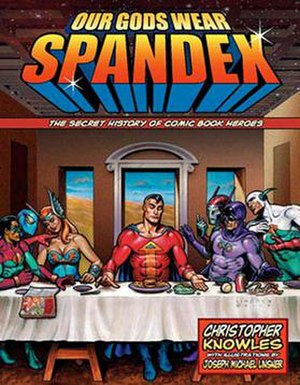 Our Gods Wear Spandex - The cover of Our Gods Wear Spandex by Roland Friedrich